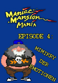 Maniac Mansion Mania - Episode 4: Mimikry der Emotionen