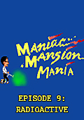 Maniac Mansion Mania - Episode 9: Radioactive