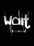 Wait: Extended