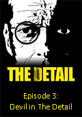 The Detail: Episode 3 - Devil in the Detail