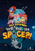 Holy Potatoes!: We're in Space?!