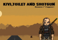 Kivi, Toilet and Shotgun