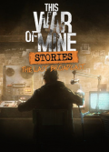 This War of Mine: The Last Broadcast