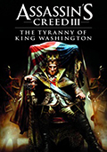 Assassin's Creed III - The Tyranny of King Washington: The Infamy