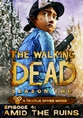 The Walking Dead: Season Two - Episode 4: Amid the Ruins